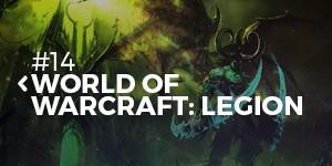 De 16 van 2016 | #14: World of Warcraft: Legion | Pixel Vault
