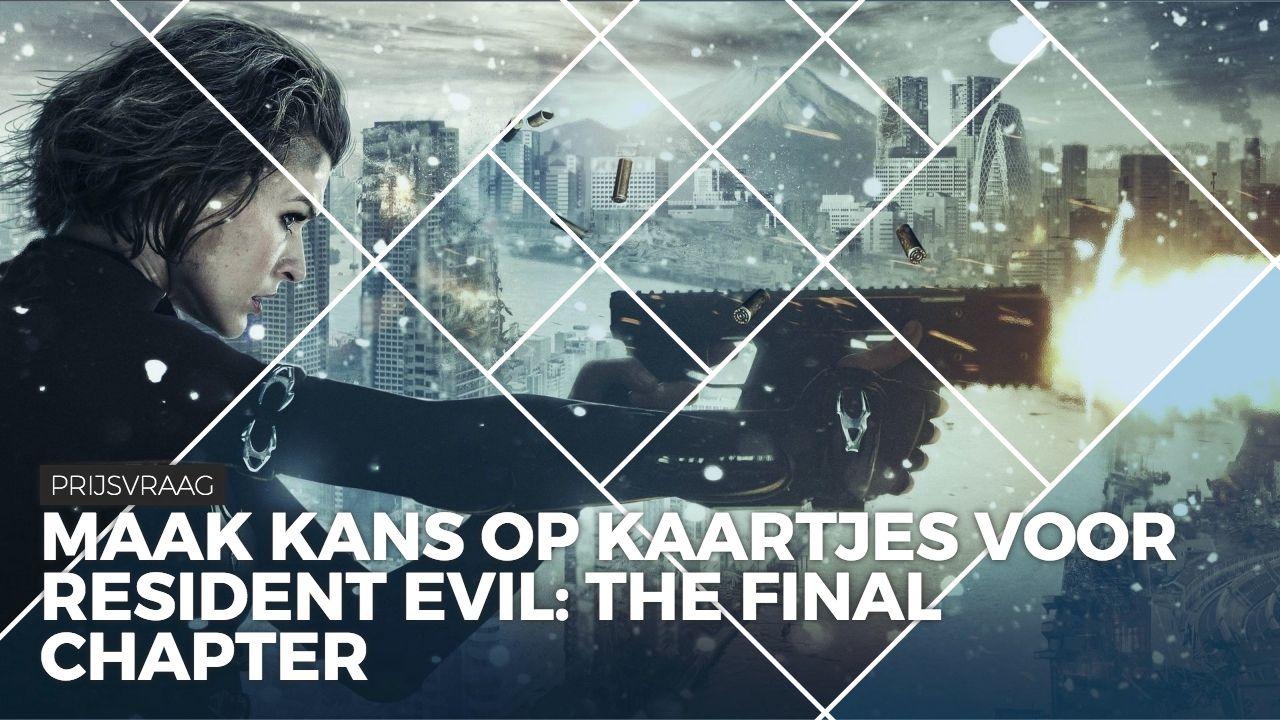Prijsvraag Resident Evil: The Final Chapter | Pixel Vault