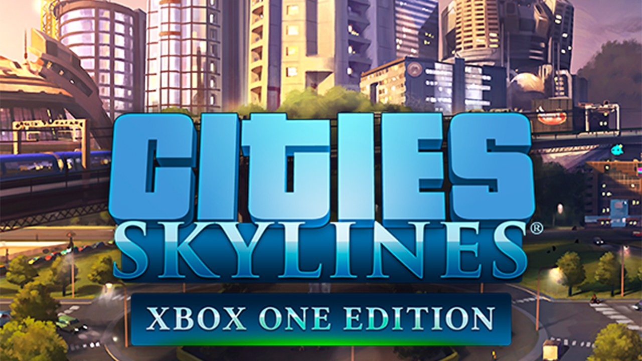 Cities: Skylines Xbox One Edition | Pixel Vault